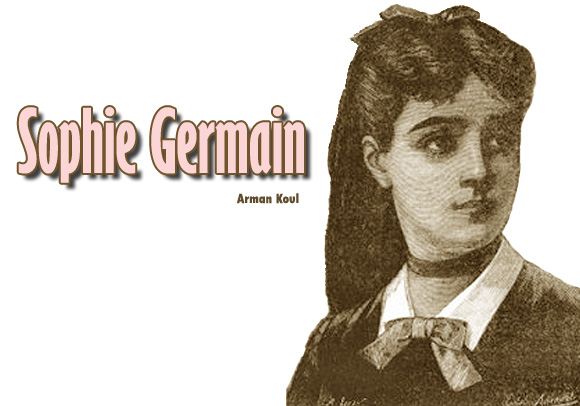 sophie germain a french mathematician Sophie germain scientist marie-sophie germain (french pronunciation: [maʁi sɔfi ʒɛʁmɛ̃] april 1, 1776 – june 27, 1831) was a french mathematician, physicist, and philosopher despite initial opposition from her parents and difficulties presented by society, she gained education from books in her father's library and from .